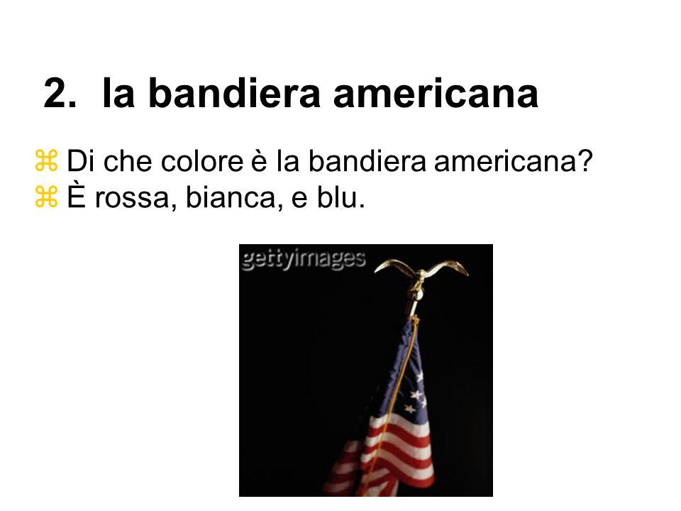 2. la bandiera americana Di che colore è la bandiera americana