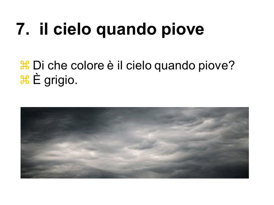 7. il cielo quando piove Di che colore è il cielo quando piove