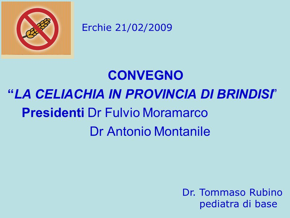 LA CELIACHIA IN PROVINCIA DI BRINDISI Presidenti Dr Fulvio Moramarco