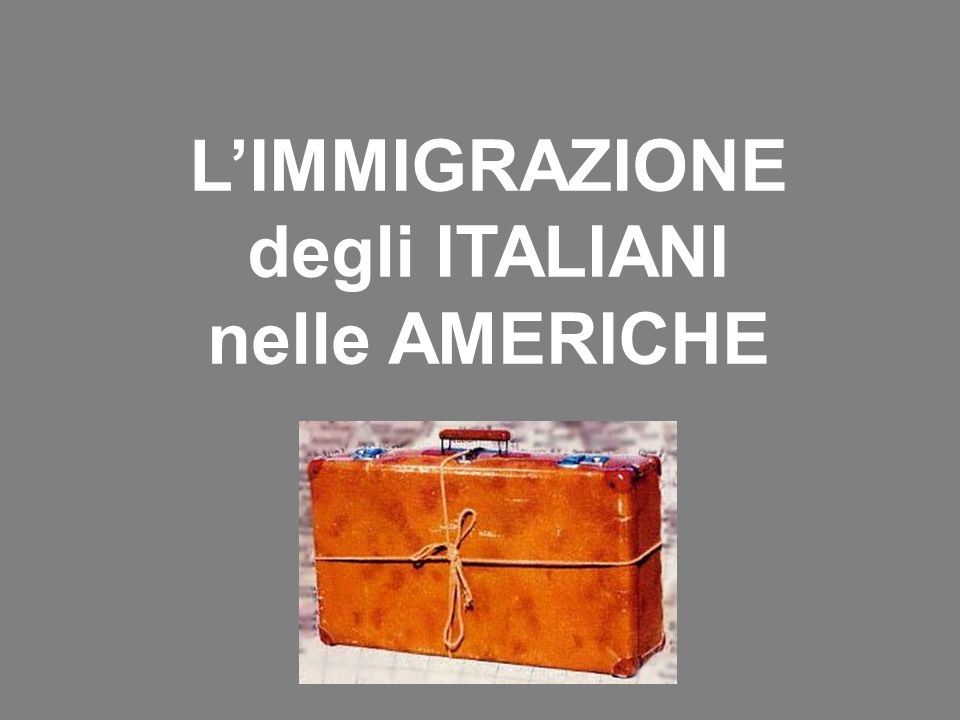 L'IMMIGRAZIONE degli ITALIANI nelle AMERICHE