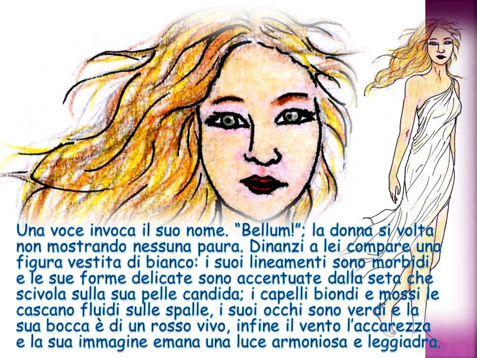 Una voce invoca il suo nome. Bellum