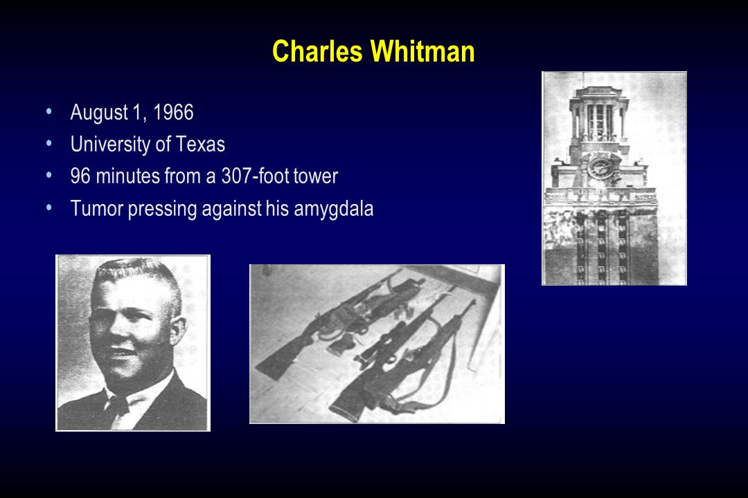 Charles Whitman August 1, 1966 University of Texas