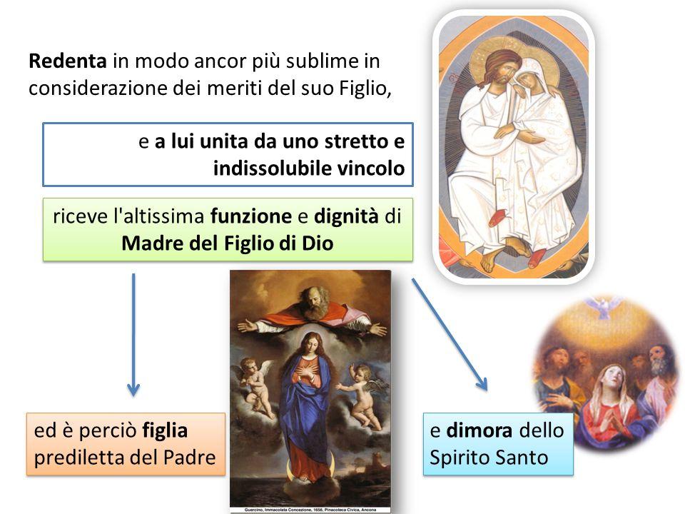 riceve l altissima funzione e dignità di Madre del Figlio di Dio