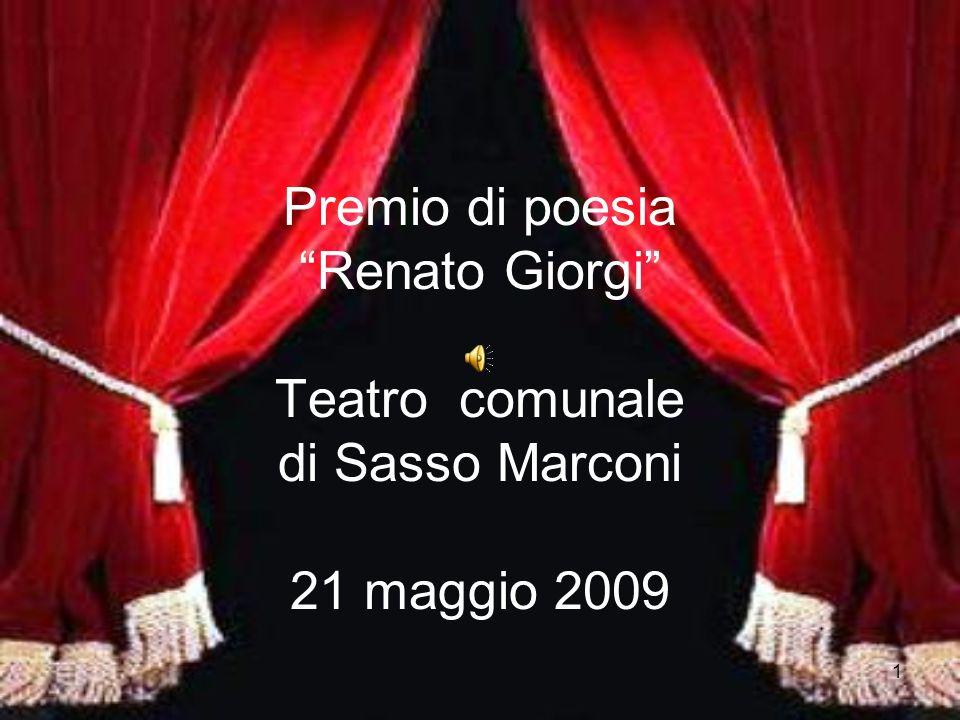 Premio di poesia Renato Giorgi Teatro comunale di Sasso Marconi 21 maggio 2009
