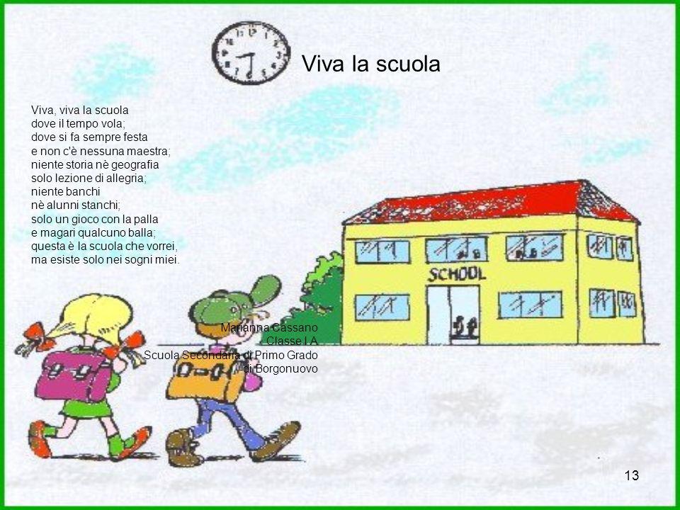 Viva la scuola Viva, viva la scuola dove il tempo vola;