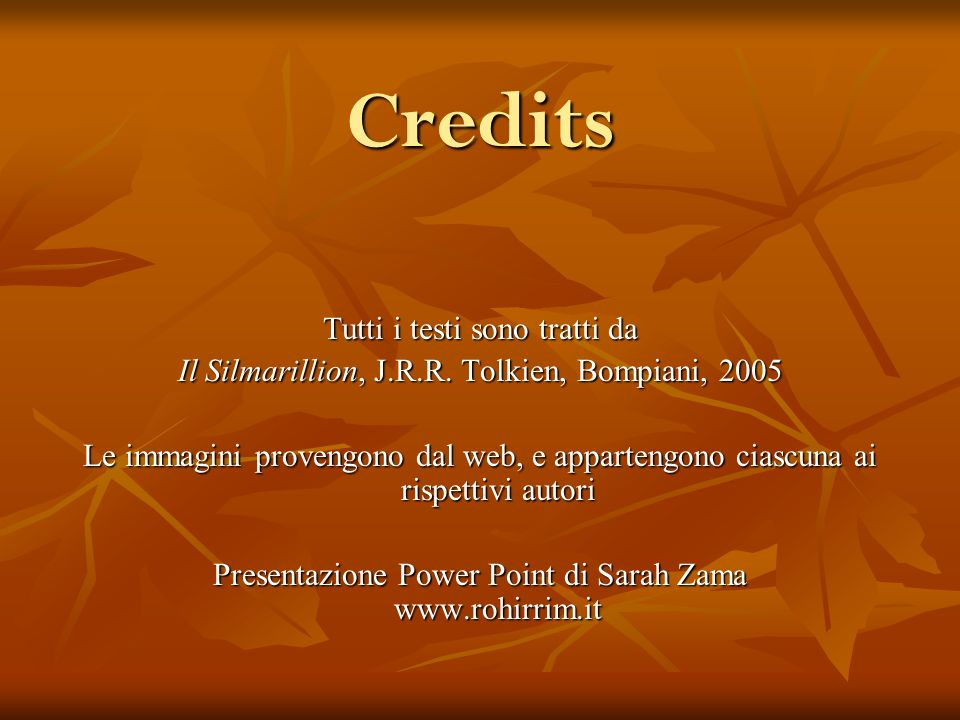 Credits Tutti i testi sono tratti da