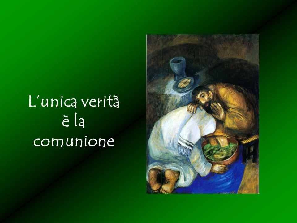 L'unica verità è la comunione