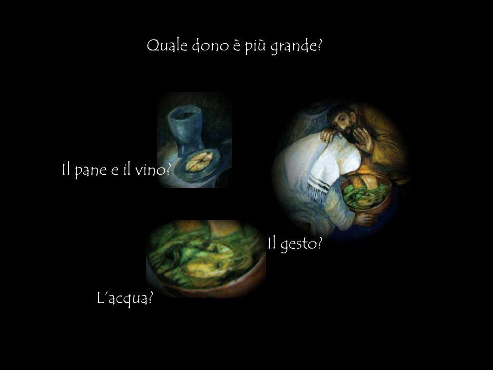 Quale dono è più grande Il pane e il vino Il gesto L'acqua