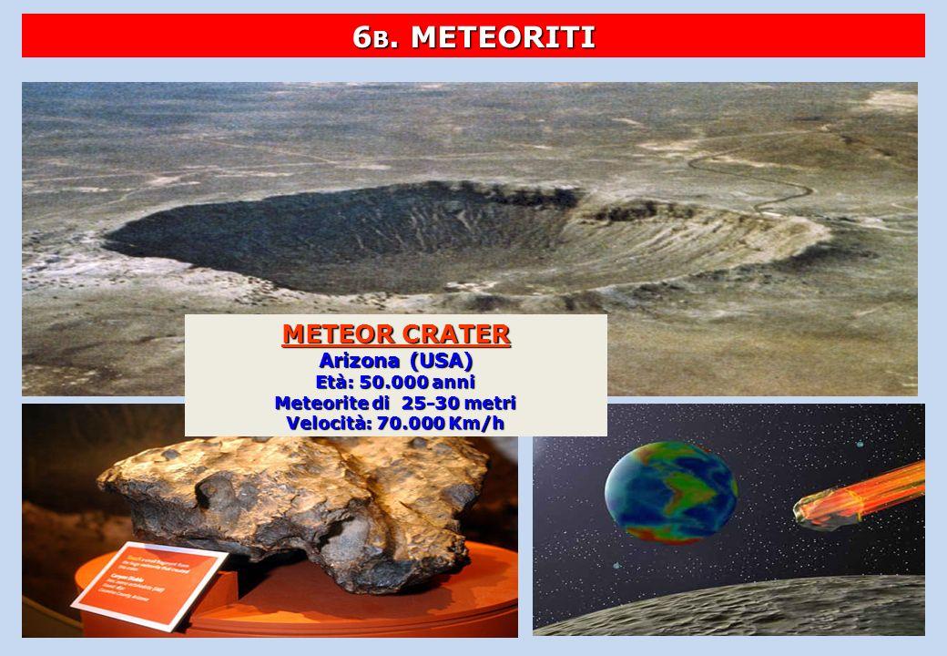 6B. METEORITI METEOR CRATER Arizona (USA) Età: 50.000 anni