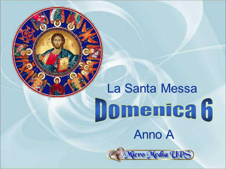 La Santa Messa Domenica 6 Anno A