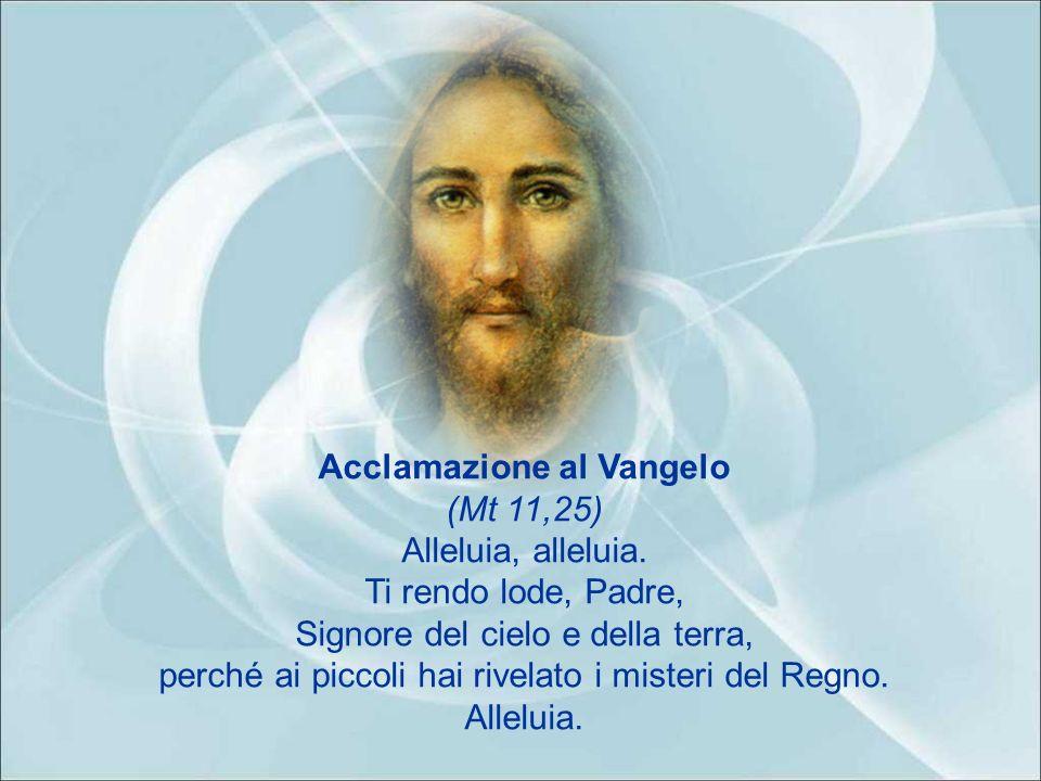 Acclamazione al Vangelo (Mt 11,25)