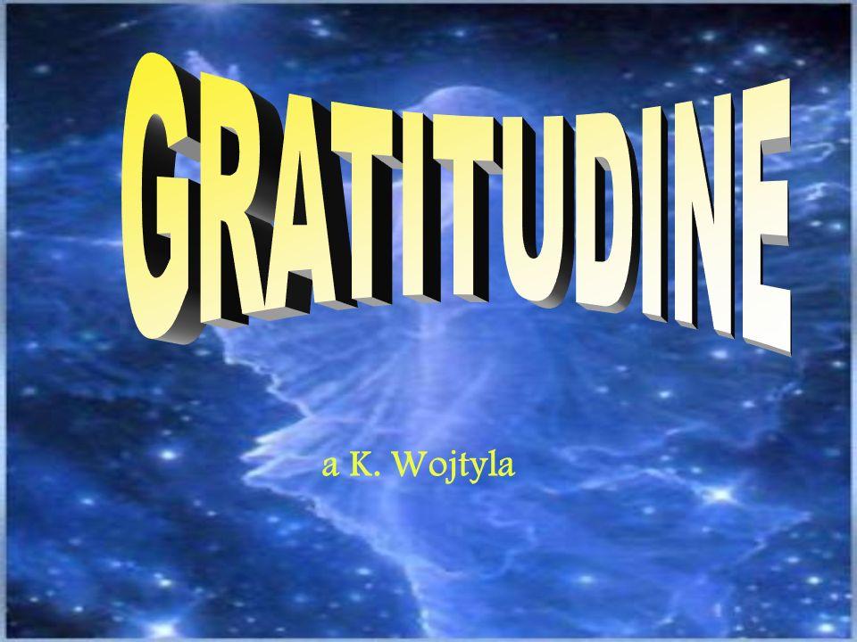 GRATITUDINE a K. Wojtyla