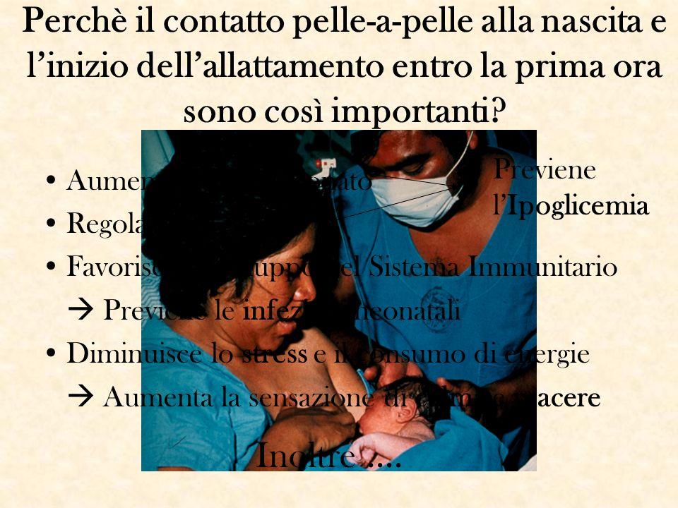 Perchè il contatto pelle-a-pelle alla nascita e l'inizio dell'allattamento entro la prima ora sono così importanti