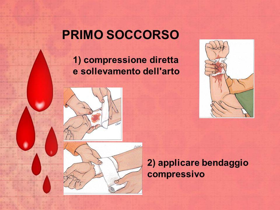 PRIMO SOCCORSO 1) compressione diretta e sollevamento dell arto