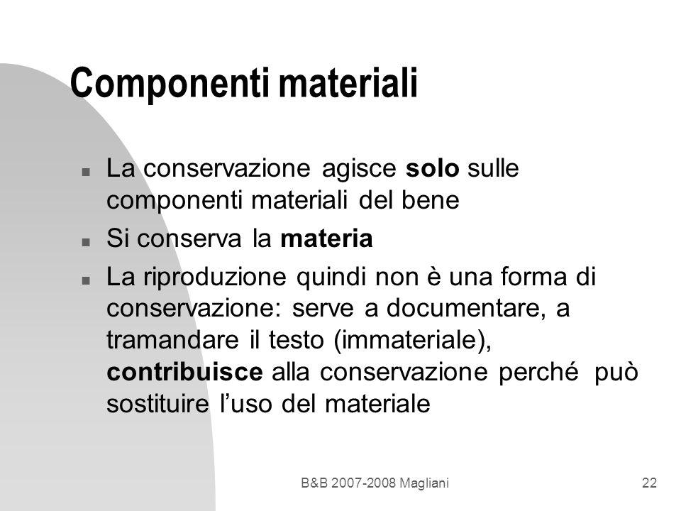 Componenti materiali La conservazione agisce solo sulle componenti materiali del bene. Si conserva la materia.