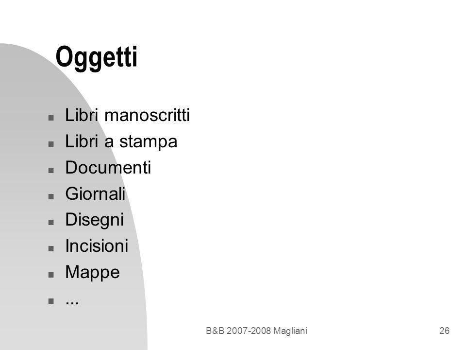 Oggetti Libri manoscritti Libri a stampa Documenti Giornali Disegni