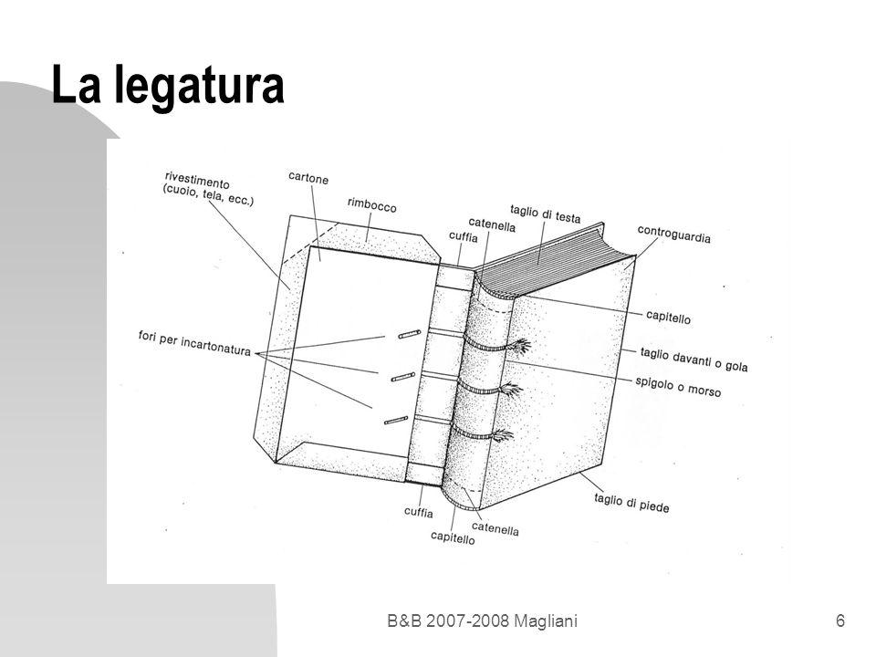 La legatura B&B 2007-2008 Magliani