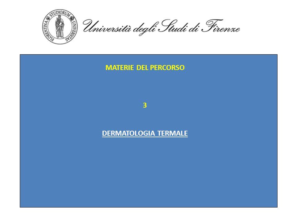 MATERIE DEL PERCORSO 3 DERMATOLOGIA TERMALE