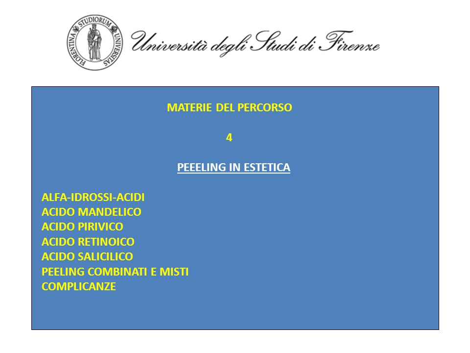 MATERIE DEL PERCORSO 4. PEEELING IN ESTETICA. ALFA-IDROSSI-ACIDI. ACIDO MANDELICO. ACIDO PIRIVICO.
