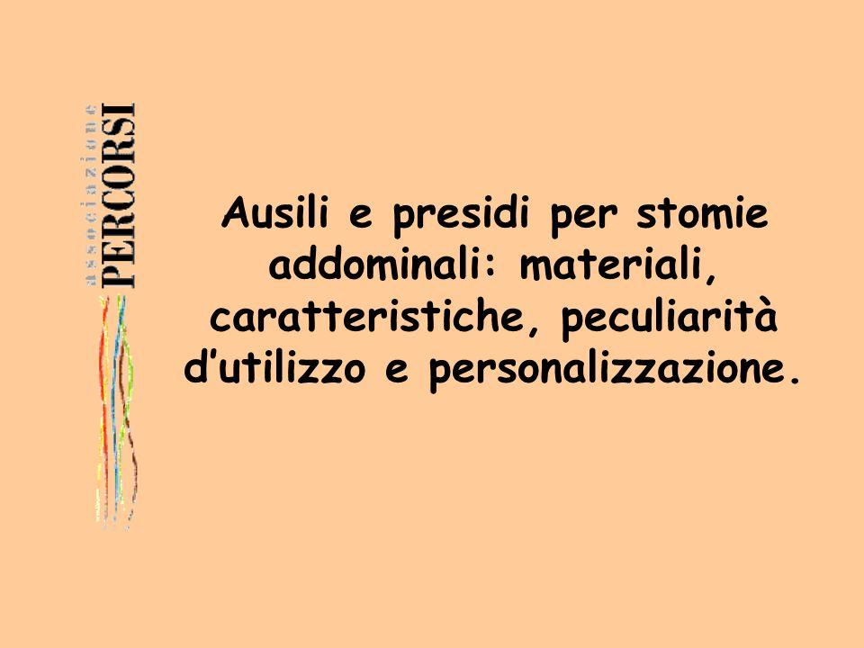 Ausili e presidi per stomie addominali: materiali, caratteristiche, peculiarità d'utilizzo e personalizzazione.