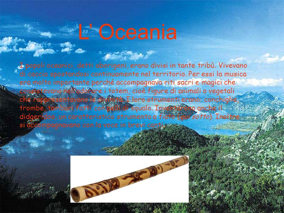 L' Oceania I popoli oceanici, detti aborigeni, erano divisi in tante tribù. Vivevano.