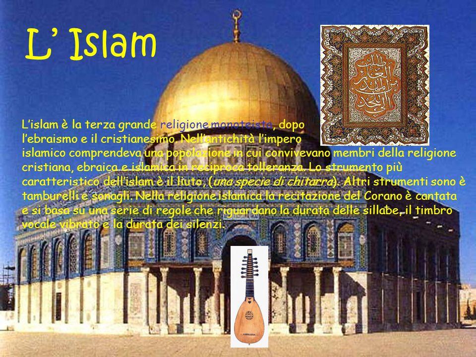 L' Islam L'islam è la terza grande religione monoteista, dopo