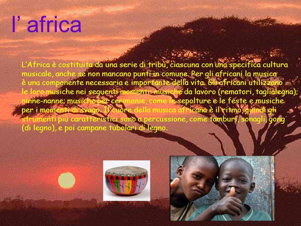 l' africa L'Africa è costituita da una serie di tribù, ciascuna con una specifica cultura.