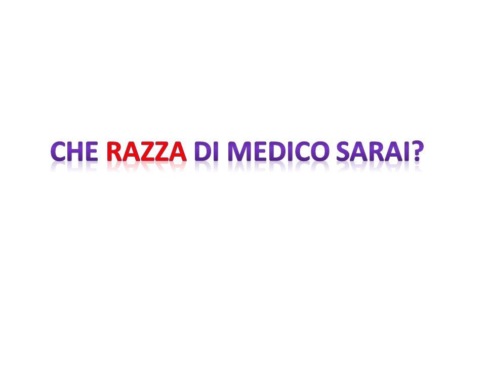 CHE RAZZA DI MEDICO SARAI