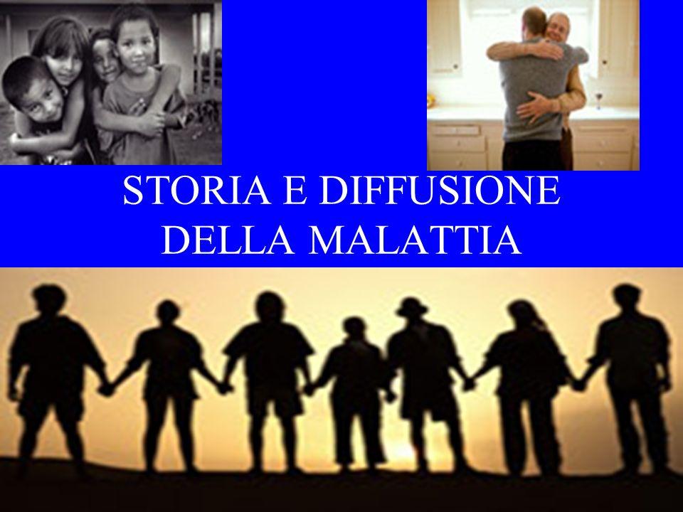 STORIA E DIFFUSIONE DELLA MALATTIA