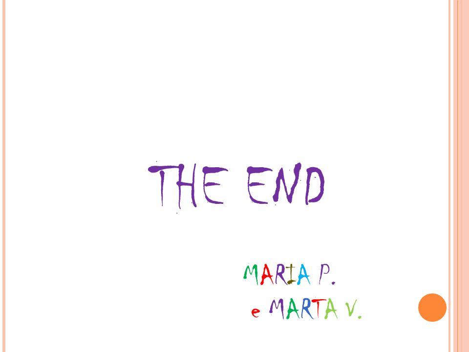 THE END MARIA P. e MARTA V.