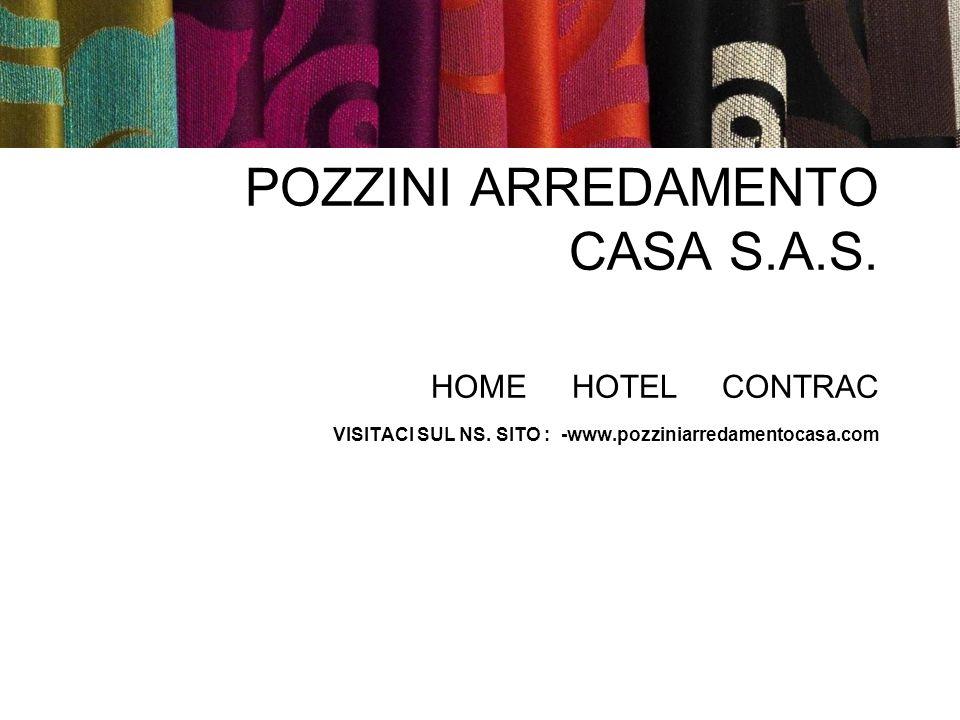 POZZINI ARREDAMENTO CASA S. A. S. HOME HOTEL CONTRAC VISITACI SUL NS