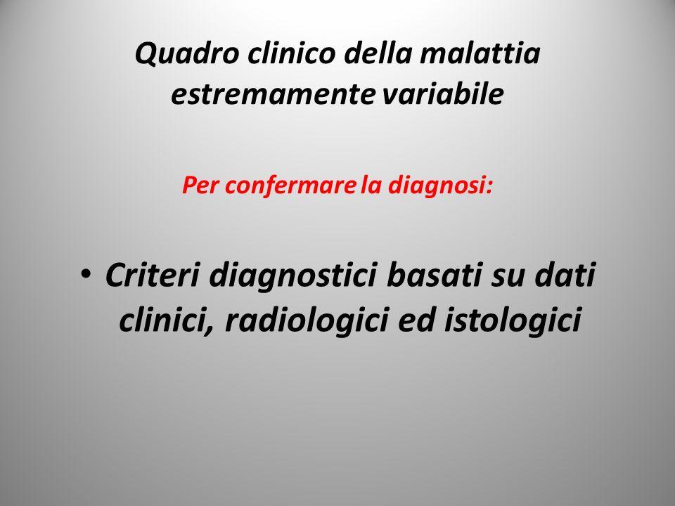 Criteri diagnostici basati su dati clinici, radiologici ed istologici
