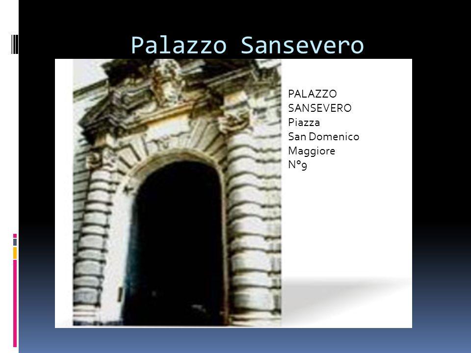 Palazzo Sansevero PALAZZO SANSEVERO Piazza San Domenico Maggiore N°9