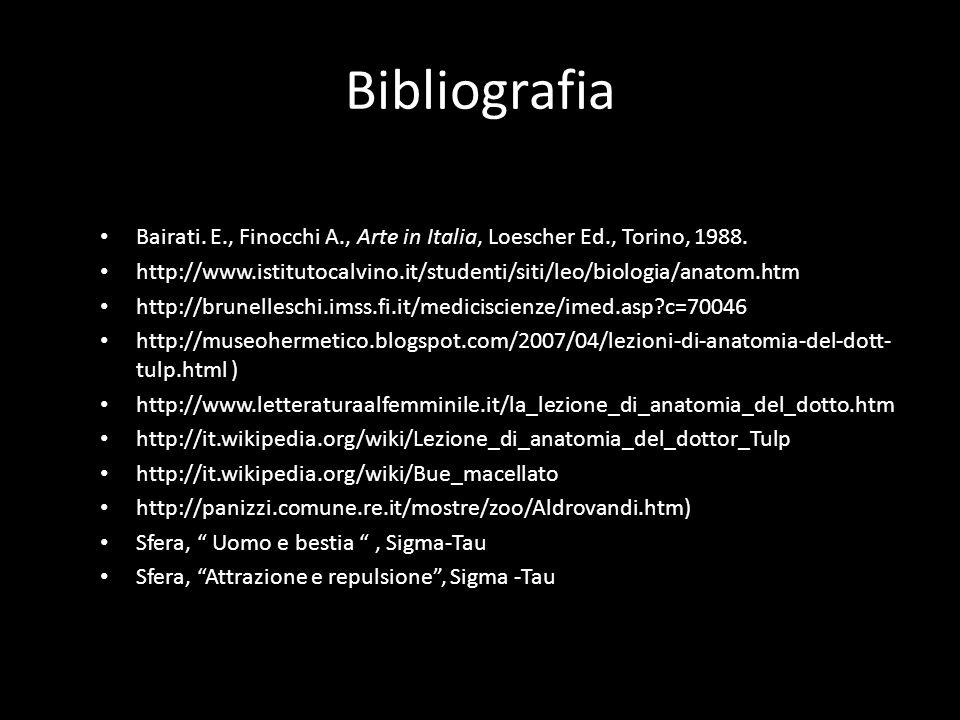Bibliografia Bairati. E., Finocchi A., Arte in Italia, Loescher Ed., Torino, 1988.