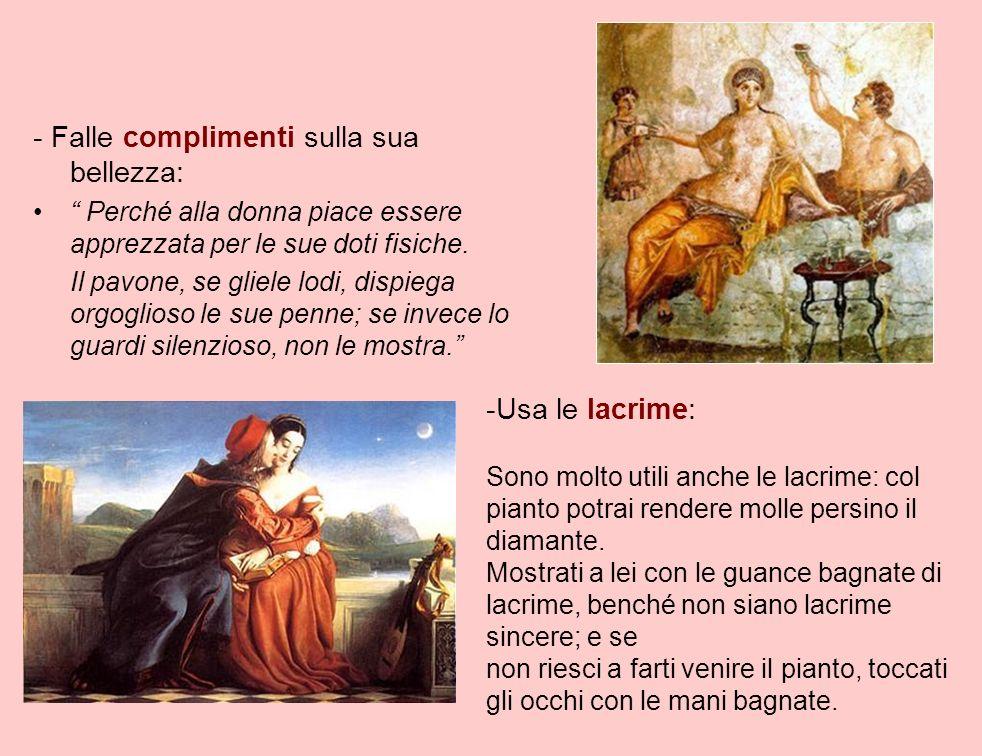 - Falle complimenti sulla sua bellezza: