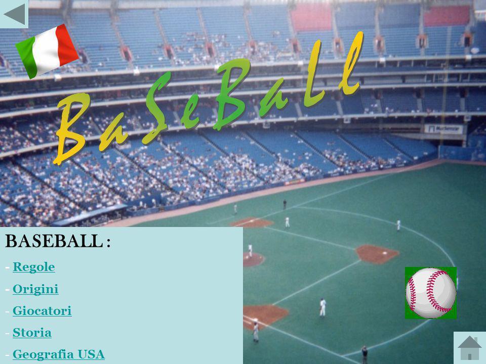 BaSeBaLl BASEBALL : - Regole - Origini Giocatori Storia Geografia USA