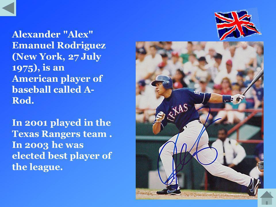 Alexander Alex Emanuel Rodriguez (New York, 27 July 1975), is an American player of baseball called A-Rod.