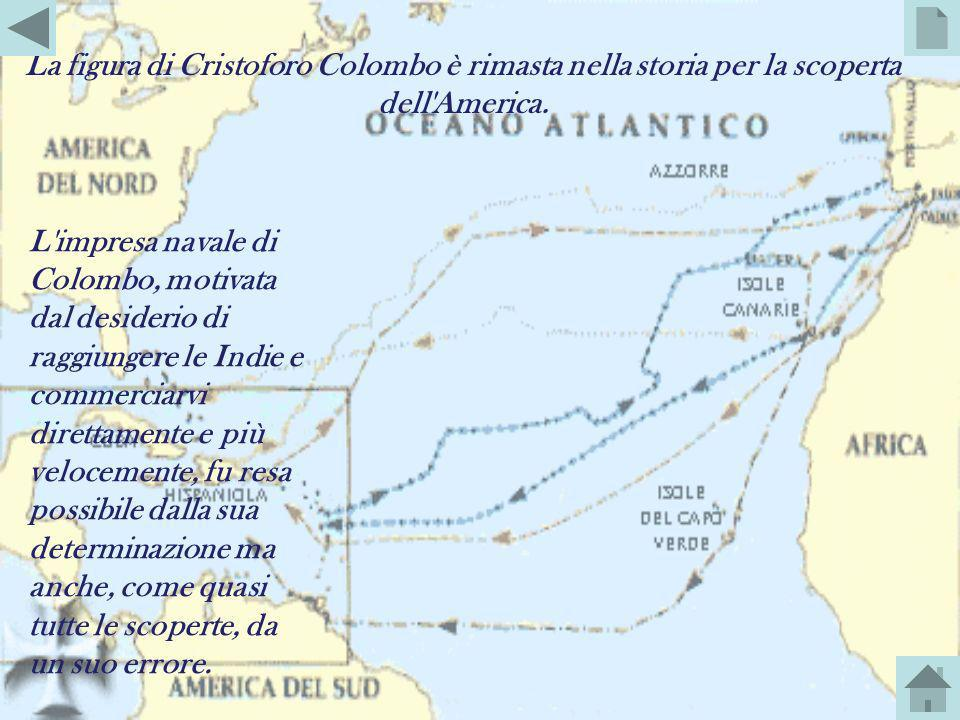 La figura di Cristoforo Colombo è rimasta nella storia per la scoperta dell America.