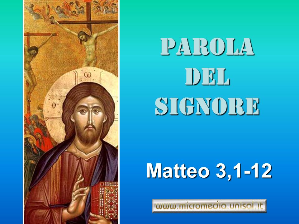 PAROLA DEL SIGNORE Matteo 3,1-12
