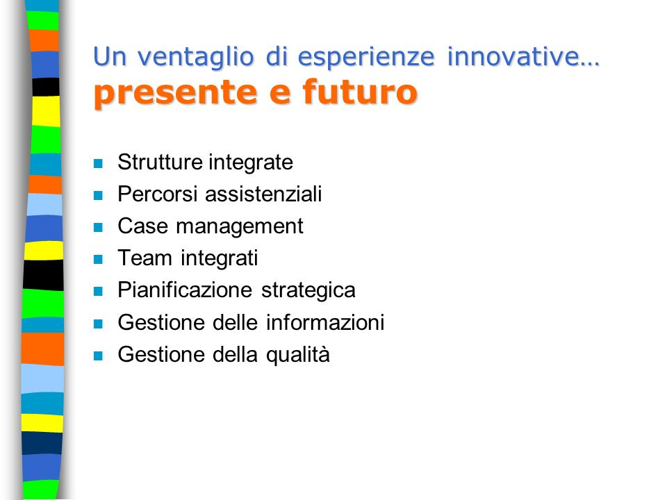 Un ventaglio di esperienze innovative… presente e futuro