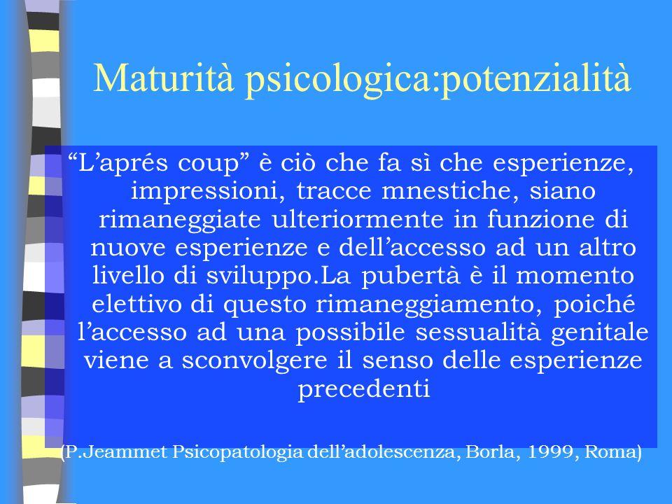 Maturità psicologica:potenzialità
