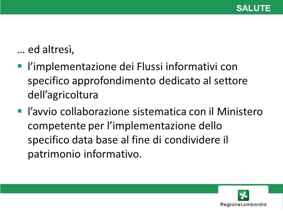 … ed altresì, l'implementazione dei Flussi informativi con specifico approfondimento dedicato al settore dell'agricoltura.