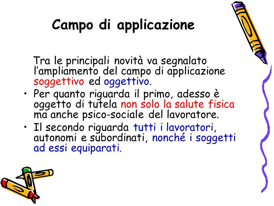 Campo di applicazioneTra le principali novità va segnalato l'ampliamento del campo di applicazione soggettivo ed oggettivo.
