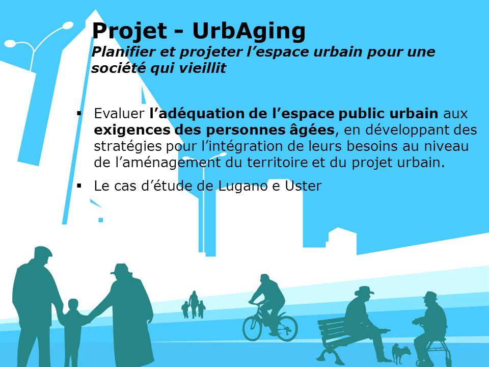 Projet - UrbAging Planifier et projeter l'espace urbain pour une société qui vieillit