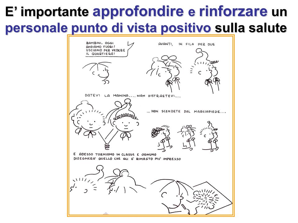 E' importante approfondire e rinforzare un personale punto di vista positivo sulla salute