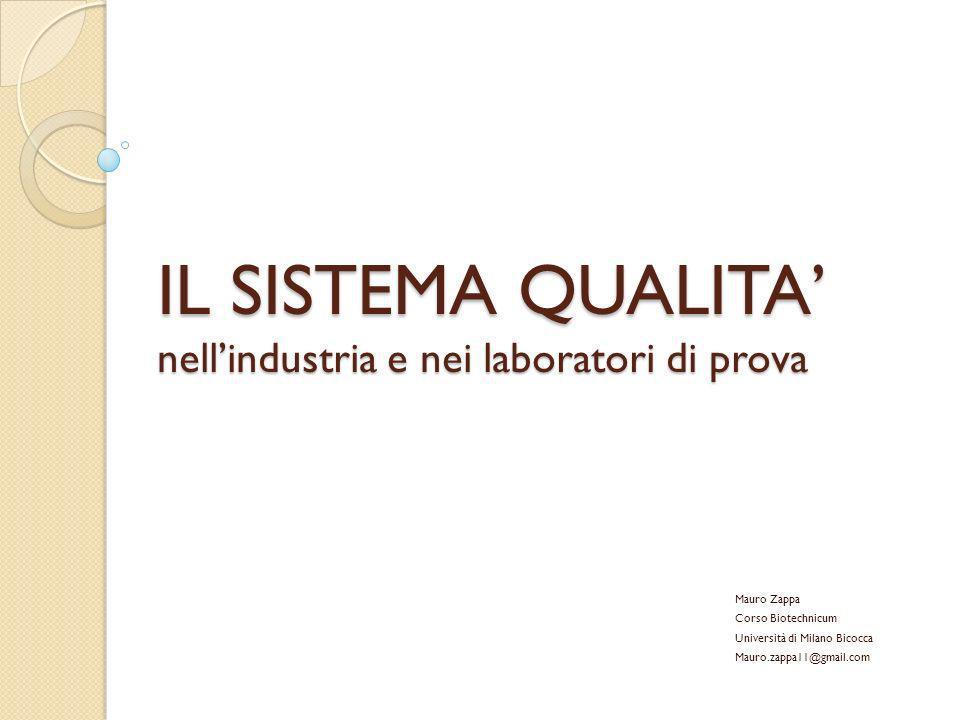 IL SISTEMA QUALITA' nell'industria e nei laboratori di prova