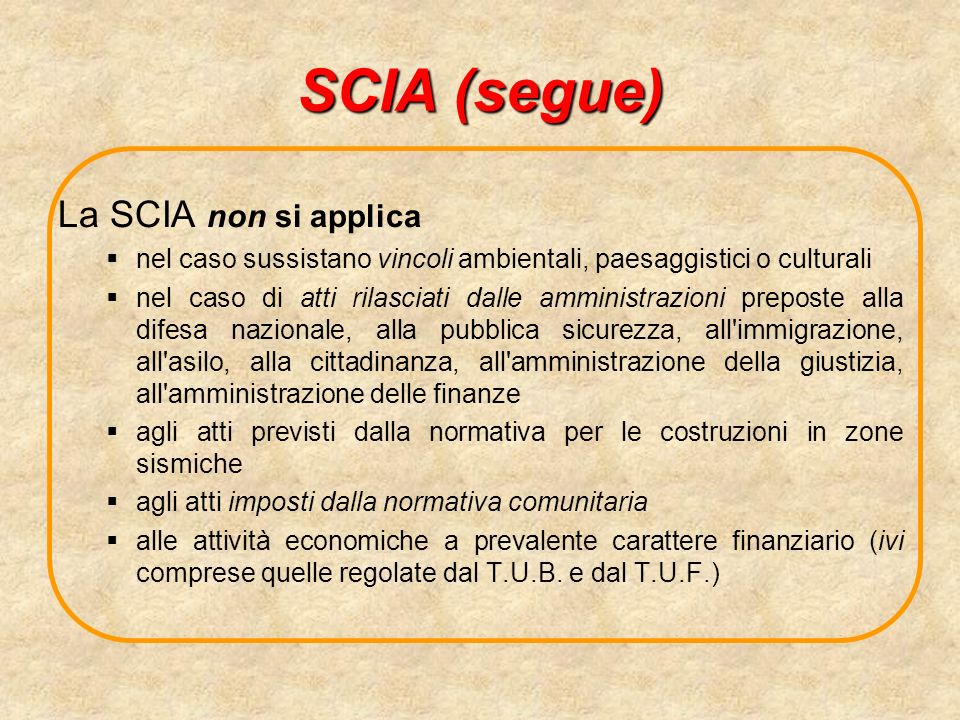 SCIA (segue) La SCIA non si applica