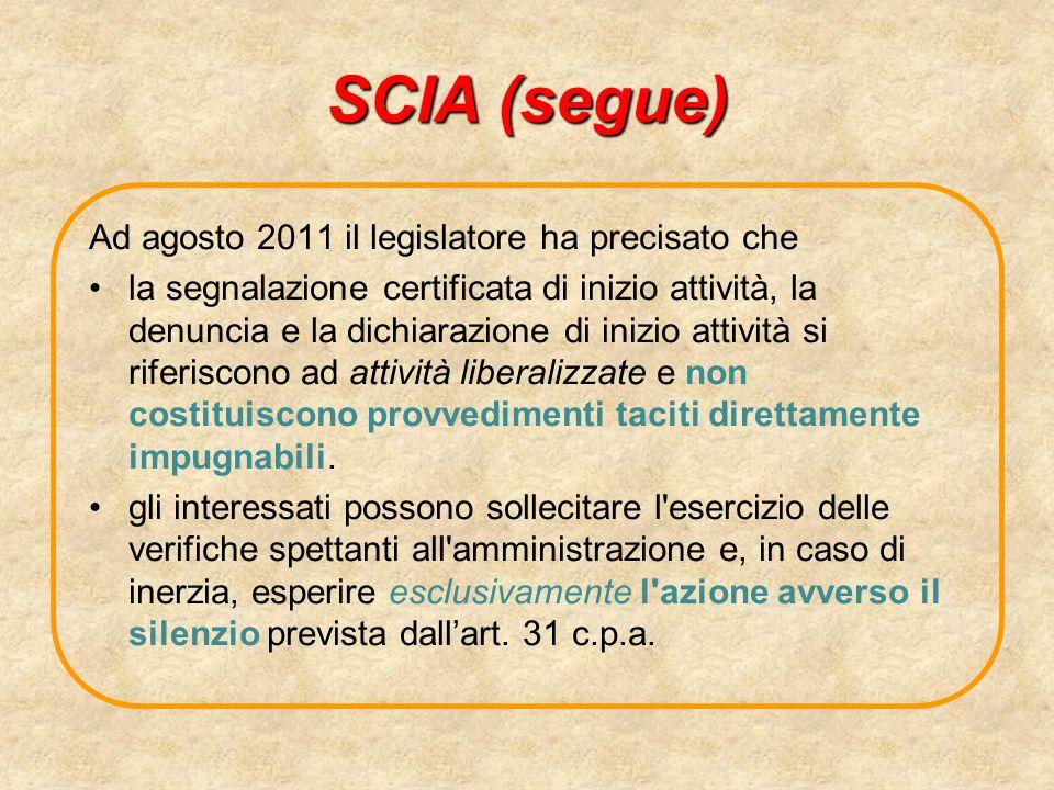 SCIA (segue) Ad agosto 2011 il legislatore ha precisato che