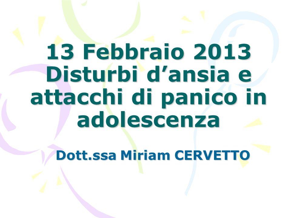 13 Febbraio 2013 Disturbi d'ansia e attacchi di panico in adolescenza