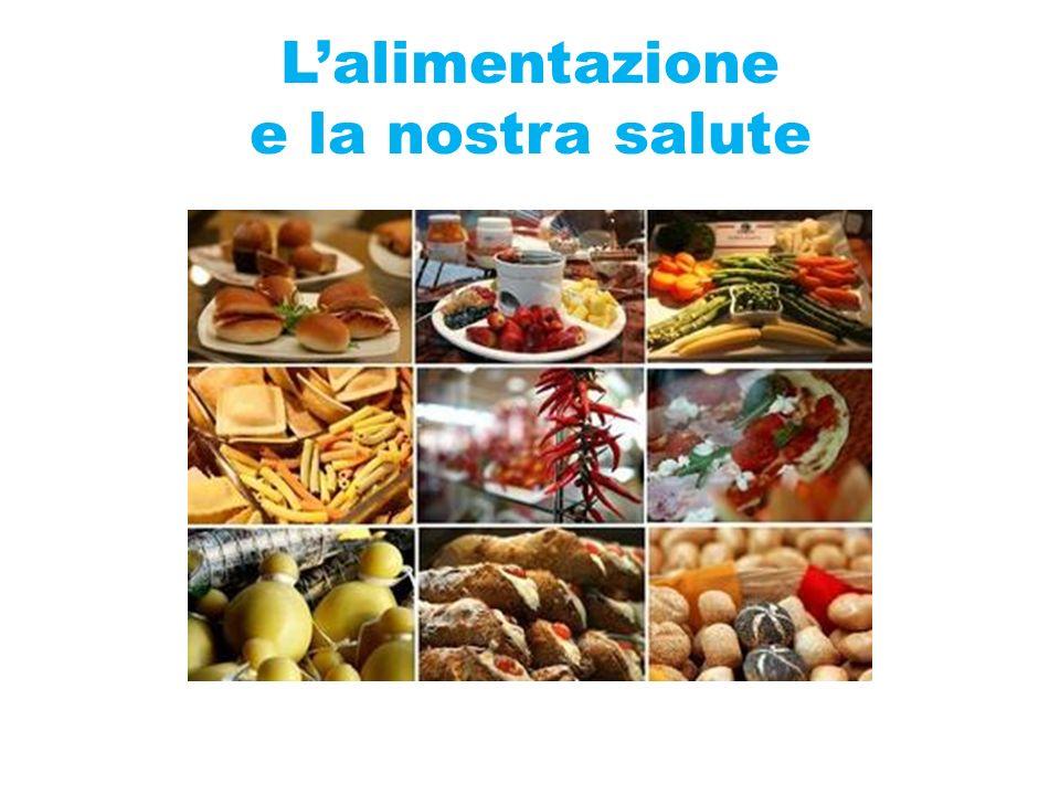 L'alimentazione e la nostra salute